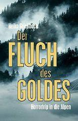 Der Fluch des Goldes: Horrortrip in die Alpen