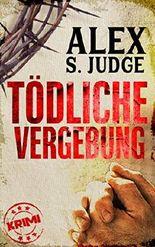 Tödliche Vergebung: 2.Fall des erfolgreichen Ermittler-Duos Pfeiffer & Schätzlein