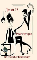 Paartherapie: Ein erotischer Liebesreigen