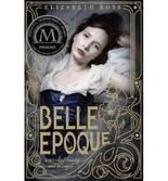 BELLE EPOQUE BY ROSS, ELIZABETH (AUTHOR)LIBRARY BINDING