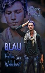 BLAU - Farbe der Wahrheit