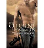 BY Alexander, Kindle ( Author ) [ THE CURRENT BETWEEN US ] Jun-2013 [ Paperback ]