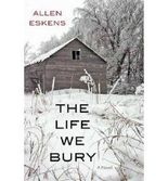 BY Eskens, Allen ( Author ) [ THE LIFE WE BURY ] Oct-2014 [ Paperback ]