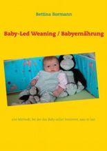 Baby-Led Weaning / Babyernährung: eine Methode, bei der das Baby selbst bestimmt, was es isst