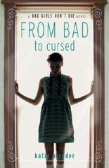 Bad Girls Don't Die From Bad to Cursed by Alender, Katie (2012) Paperback