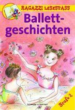 Ballettgeschichten: Stufe 2 (Ragazzi Lesespass)