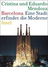 Barcelona – Eine Stadt erfindet die Moderne