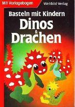 Basteln mit Kindern - Dinos und Drachen (Schönes Hobby für Kinder ab 5 Jahren) [Illustrierte Sonderausgabe inkl. Vorlagenbogen in Originalgröße / Broschiert]