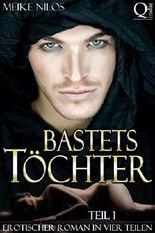 Bastets Töchter: Fortsetzungsroman (Teil 1)