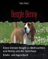 Beagle Benny: Einen kleinen Beagle zu Weihnachten. und Benny und der Osterhase