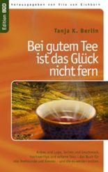 Bei gutem Tee ist das Glück nicht fern: Anbau und Lage, Sorten und Geschmack, hochwertige und seltene Tees - das Buch für alle Teefreunde und Kenner - und die es werden wollen.