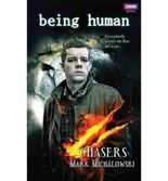 Being Human Chasers by Michalowski, Mark ( AUTHOR ) Feb-04-2010 Paperback