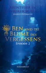 Ben und die Blume des Vergessens: Abenteuer im Königreich Atalis - Episode 2