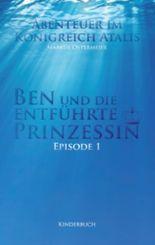 Ben und die entführte Prinzessin: Abenteuer im Königreich Atalis