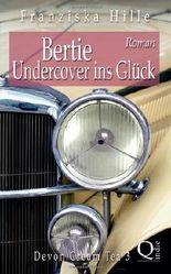 Bertie - Undercover ins Glück (Devon Cream Tea)