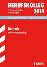 Berufskolleg, Baden-Württemberg / Deutsch 2013 Prüfung zum Erwerb der Fachhochschulreife