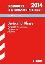 Besondere Leistungsfeststellung Gymnasium Sachsen / Deutsch BLF 10. Klasse 2013