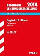 Besondere Leistungsfeststellung Gymnasium Sachsen / Englisch 10. Klasse mit MP3-CD 2013