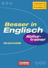 Besser in Englisch. Sekundarstufe II / 11.-13. Schuljahr - Abiturtrainer: Grammatik