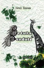 Betula Pendula: Erster Zyklus: Frühling