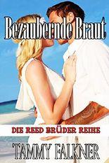 Bezaubernde Braut (Die Reed Brüder Reihe)