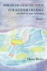 Biblische Geschichten für Kinder erzählt, Band 1 (Kinderbibel)