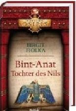 Bint-Anat : Tochter des Nils. Edition Osiris Weltbild-SammlerEditionen