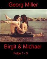Birgit & Michael - Folge 1 - 5