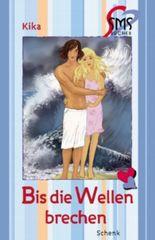 Bis die Wellen brechen (SMS-Bücher)