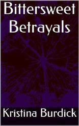 Bittersweet Betrayals