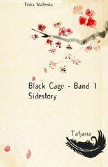 Black Cage - Sidestory Tatjana