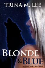 Blonde & Blue (Alexa O'Brien Huntress Book 4)