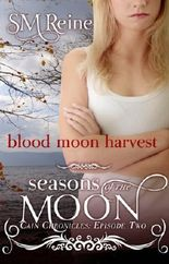 Blood Moon Harvest (#2) (The Cain Chronicles)