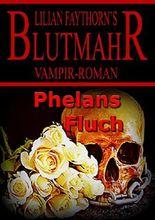 Blutmahr- Phelans Fluch: Roman