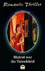 Blutrot war Ihr Totenkleid (Romantic Thriller)