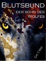 Blutsbund 6  Der Sohn des Wolfes