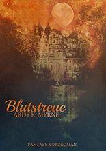 Blutstreue: ( Dark Fantasy Kurzroman)