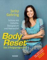 Body Reset - Das Erfolgsprogramm - Schluss mit Cellulite, Übergewicht und Haarausfall