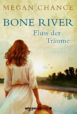 Bone River - Fluss der Träume