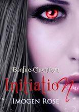 Bonfire-Chroniken - Initiation