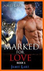 Book 1 - Marked for Love | Gay Romance Paranormal MM Werewolf Shifter Series: Gay Werewolf Romance