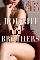 Bought By The Billionaire Brothers (BBW Billionaire Erotica)