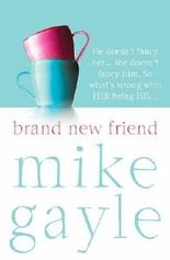Brand New Friend by Gayle, Mike (2006) Paperback