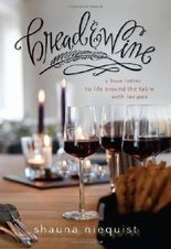 Bread and Wine: A Love Letter to Life Around the Table with Recipes by Niequist, Shauna published by Zondervan (2013)