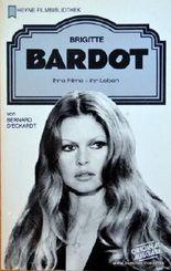 Brigitte Bardot. Ihre Filme - Ihr Leben