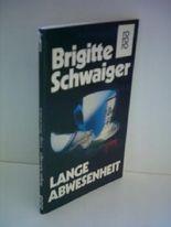Brigitte Schwaiger: Lange Abwesenheit