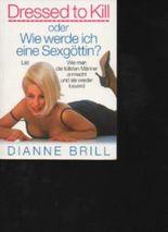 Brill Dressed to kill oder wie werde ich eine Sexgöttin : wie man die tollsten Männer anmacht und sie wieder loswird.München , Leipzig : List, 1994., ISBN 3471771824, 2. Aufl. 192 S. : Ill. , 21 cm. kart., Broschiert.