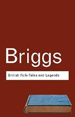 British Folk Tales and Legends: A Sampler (Routledge Classics)