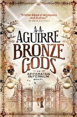 Bronze Gods: An Apparatus Infernum Novel
