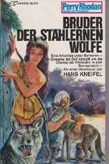 Bruder der stählernen Wölfe (Perry-Rhodan-Planetenromane, Band 56)